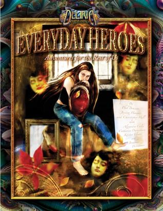 Everyday Heroes by Phil Brucato
