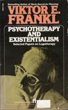 Psychotherapy and Existentialism: Selected Papers on Logotherapy