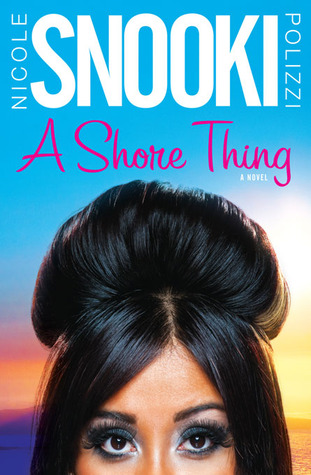 """A Shore Thing by Nicole """"Snooki"""" Polizzi"""