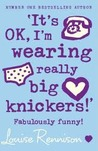 It's OK, I'm Wearing Really Big Knickers! (Confessions of Georgia Nicolson, #2)