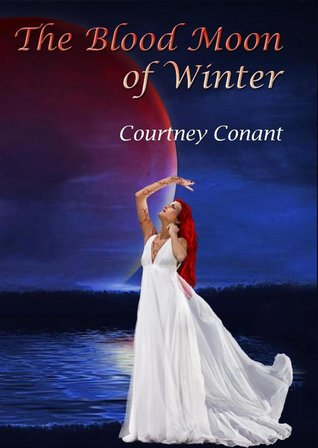 The Blood Moon of Winter by Courtney Conant