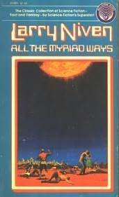 All the Myriad Ways by Larry Niven