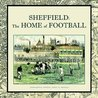 Sheffield: The Home Of Football