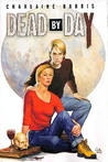 Dead by Day (Sookie Stackhouse, #4-5)