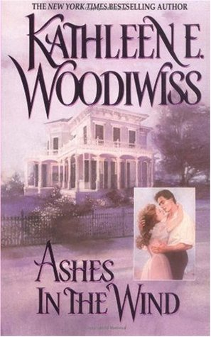 Ashes in the Wind by Kathleen E. Woodiwiss