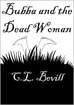 Bubba and the Dead Woman by C.L. Bevill
