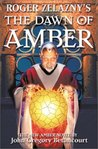 Roger Zelazny's The Dawn of Amber (Dawn of Amber Trilogy, #1)