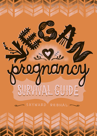 The Vegan Pregnancy Survival Guide by Sayward Rebhal