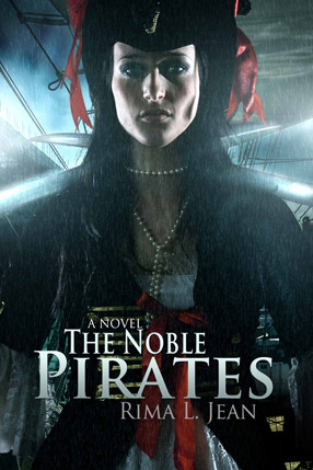 The Noble Pirates by Rima Jean