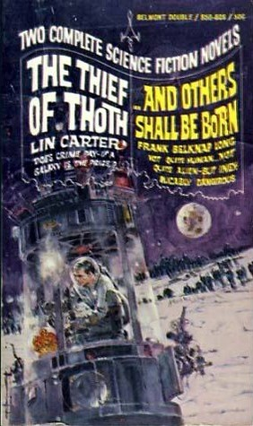 The Thief of Thoth & ...and Others Shall Be Born by Lin Carter