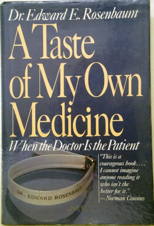 A Taste of My Own Medicine: When the Doctor Is the Patient