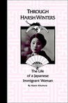 Through Harsh Winters: The Life of a Japanese Immigrant Woman