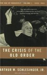 The Crisis of the Old Order 1919-33 (The Age of Roosevelt, Vol 1)