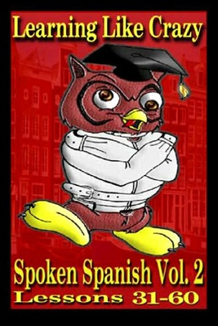 Learning Like Crazy Spoken Spanish Vol. 2 by Inc. Learning Like Crazy