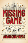The Kissing Game: Stories of Defiance and Flash Fictions