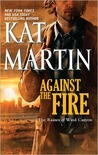 Against the Fire (The Raines of Wind Canyon, #2)