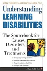 Understanding Learning Disabilities: The Sourcebook for Causes, Disorders, and Treatments