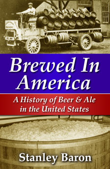 Brewed In America; A History Of Beer And Ale In The United States