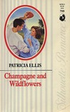 Champagne And Wildflowers (Silhouette Romance)