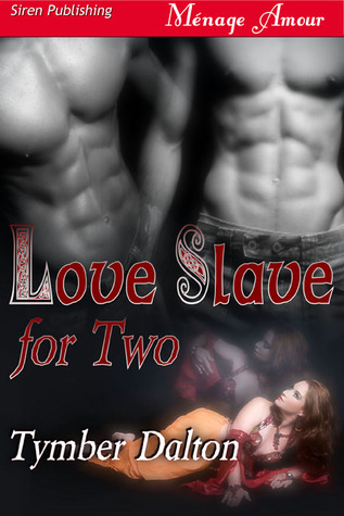 Love Slave for Two by Tymber Dalton