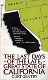 The Last Days of the Late, Great State of California
