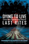 Dying to Live: Last Rites (Dying to Live, #3)