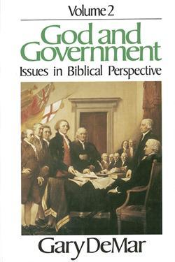 God and Government - Vol. 2: Issues in Biblical Perspective