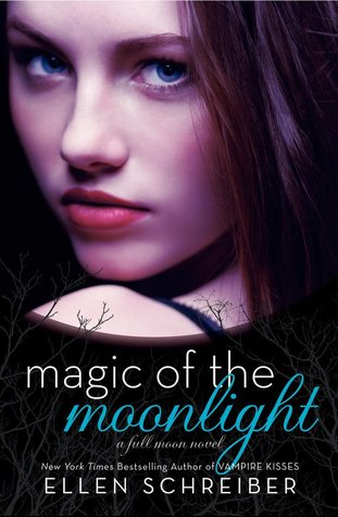 Magic of the Moonlight by Ellen Schreiber