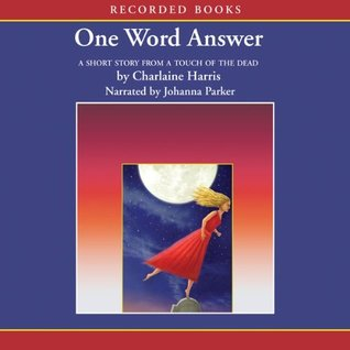 One Word Answer by Charlaine Harris