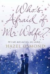 Who's Afraid of Mr Wolfe? by Hazel Osmond