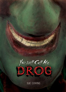 You Will Call Me Drog by Sue Cowing