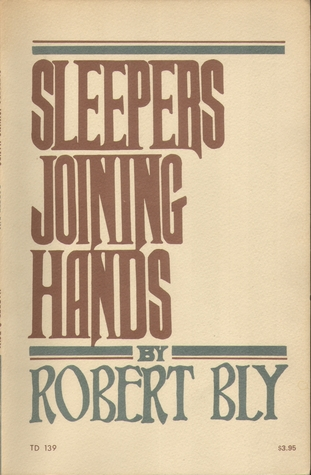 Sleepers Joining Hands by Robert Bly