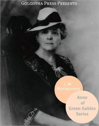 Anne of Green Gables Series and Chronicles of Avonlea and Fur... by L.M. Montgomery