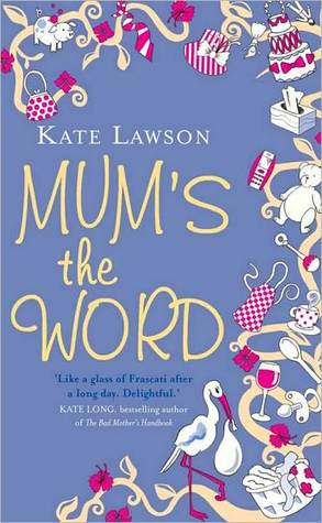 Mum's the Word by Kate Lawson
