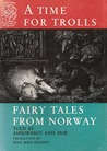 A Time for Trolls: Fairy Tales from Norway (Tanum's Tokens of Norway)