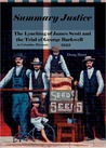 Summary Justice: The Lynching of James Scott and the Trial of George Barkwell in Columbia, Missouri, 1923