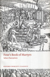 Foxe's Book of Martyrs: Select Narratives (Oxford World's Classics)