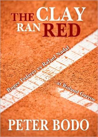 The Clay Ran Red by Peter Bodo