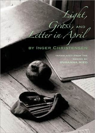 Light, Grass, and Letter in April by Inger Christensen