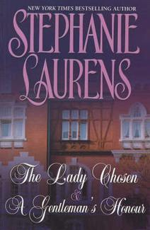 The Lady Chosen & A Gentleman's Honor 2 In 1 by Stephanie Laurens
