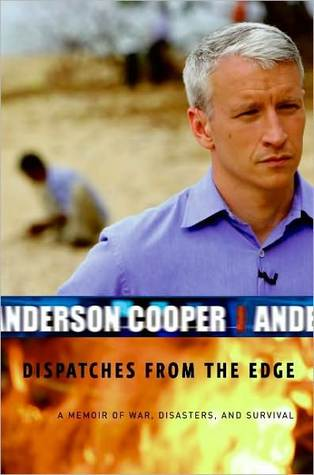 Dispatches from the Edge: A Memoir of War, Disasters, and Survival