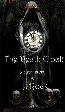 The Death Clock by J. Rock