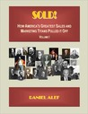 Sold! How America's Greatest Sales and Marketing Titnas Pulled it off