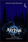 The Arrival (BirthRight Trilogy #1)