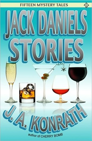 Jack Daniel Stories - A Mystery Thriller Collection by J.A. Konrath