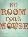 No Room for a Mouse