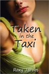 Taken in the Taxi (erotic menage)