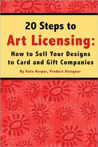 20 Steps To Art Licensing by Kate  Harper