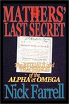 Mathers' Last Secret: The Rituals and Teachings of the Alpha Et Omega