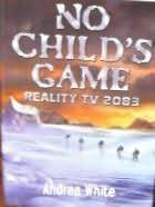 No Child's Game: Reality TV 2083